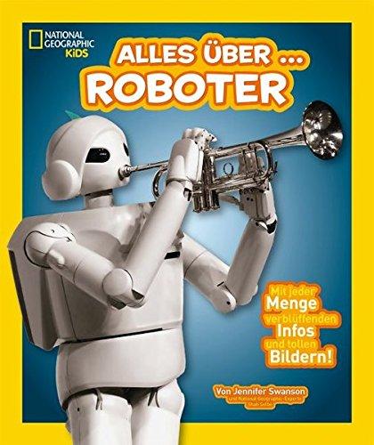 National Geographic KiDS Alles über …: Bd. 12:  Roboter