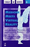 img - for Medicine Meets Virtual Reality: Art, Science, Technology (Studies in Health Technology and Informatics, Vol. 50) book / textbook / text book