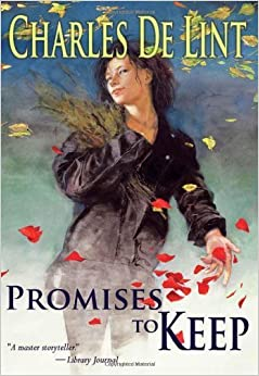 Book Promises to Keep (Newford/Jilly Coppercorn) by Charles de Lint (2011-05-15)
