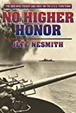 img - for No Higher Honor: The U.S.S. Yorktown and the Battle of Midway by Jeff Nesmith (1999-09-28) book / textbook / text book