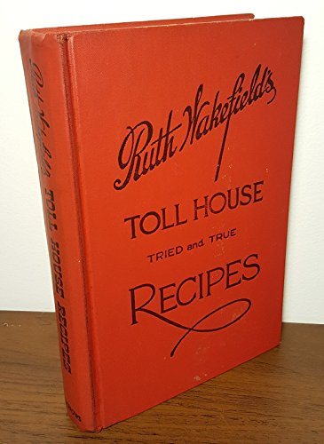 ruth-wakefields-toll-house-tried-true-recipes