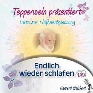 Tepperwein präsentiert: Endlich wieder schlafen (Texte zur Tiefenentspannung) Hörbuch