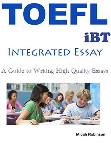 Download Toefl Ibt Integrated Essay – A Guide to Writing High Quality Essays Pdf