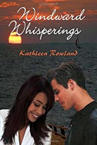 Windward Whisperings by Kathleen Rowland (2007-10-19)