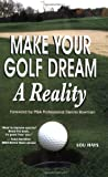 Make Your Golf Dream a Reality, Lou Hays, 1880673770
