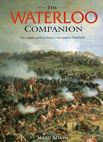 Waterloo Companion, The: The Complete Guide to History