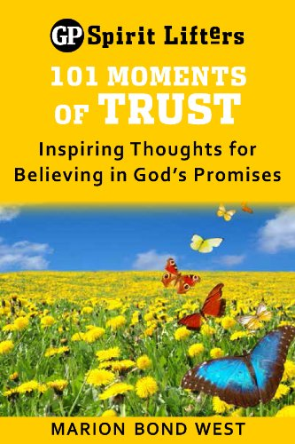Lifters Spirit (101 Moments of Trust: Inspiring Thoughts for Believing in God's Promises (Guideposts spirit lifters))