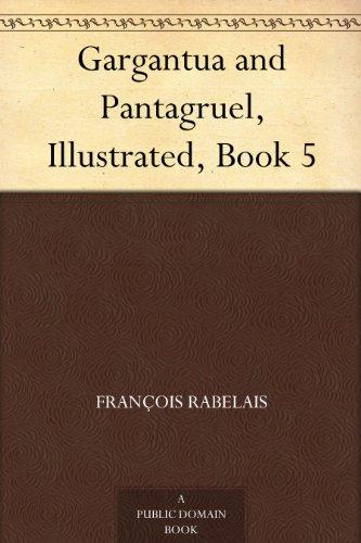 Gargantua and Pantagruel, Illustrated, Book 5
