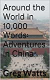 img - for Around the World in 10,000 Words: Adventures in China book / textbook / text book