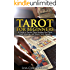 Tarot for Beginners: A Guide to Psychic Tarot Reading, Real Tarot Card Meanings,and Simple Tarot Spreads