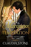 #4: The Marquess of Temptation (Reluctant Regency Brides Book 3)
