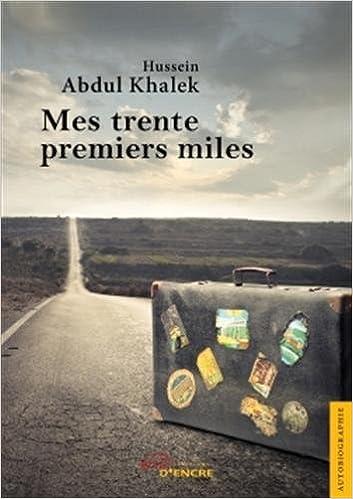 En ligne téléchargement Mes trente premiers miles pdf ebook