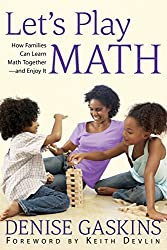 Let's Play Math: How Families Can Learn Math Together and Enjoy It