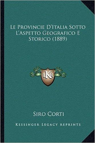 le provincie d italia sotto l aspetto geografico e storico 1889