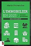 IMMOBILIER EN 2025 (L') : INVESTIR AUTREMENT N.É. AUGMENTÉE