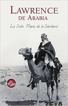 Los Siete Pilares De La Sabiduría por T.e. Lawrence De Arabia