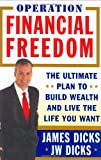 Operation Financial Freedom, James Dicks and Jw Dicks, 0071463054