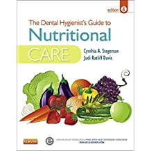 The Dental Hygienist's Guide to Nutritional Care - E-Book (Stegeman, Dental Hygienist's Guide to Nutrional Care)