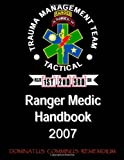 img - for Ranger Medic Handbook: 75th Ranger Regiment Trauma Management Team (Tactical) (2007 Edition) book / textbook / text book