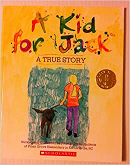 A Kid For Jack True Story Iney Grove Elementary School 9780545515740 Amazon Books