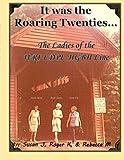 It was the Roaring Twenties?: The Ladies of the WRI-LDPL-HGBH Line (Straight Family Sagas) (Volume 9)