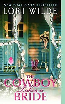 The Cowboy Takes a Bride (Jubilee, Texas Book 1) by [Wilde, Lori]