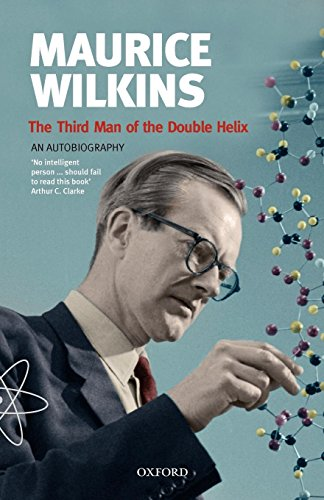 The Third Man of the Double Helix: The Autobiography of Maurice Wilkins (Popular Science) - http://medicalbooks.filipinodoctors.org