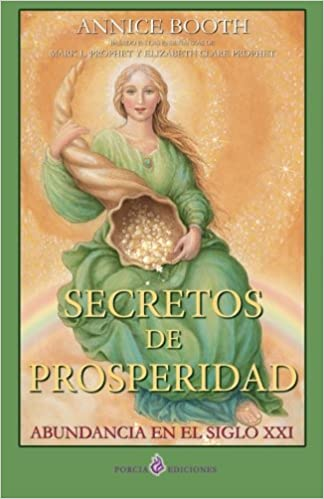 Secretos de prosperidad: Abundancia en el siglo XXI (Spanish Edition) (Spanish) 7th Edition