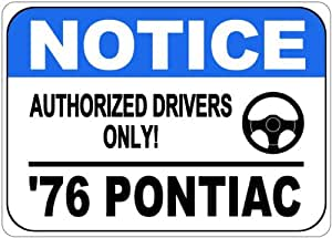 1976 76 PONTIAC VENTURA Authorized Drivers Only Aluminum Street Sign - 10 x 14 Inches