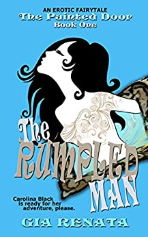 The Rumpled Man (The Painted Door Book 1) by [Renata, Gia]