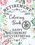 img - for Retirement Coloring Book: Over 365 Fun Coloring Pages of Happy Retirement Everyday Funny Gift Idea for Dad, Mom, Men, Women and All Retired Seniors book / textbook / text book