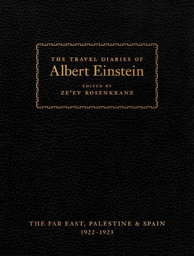 The Travel Diaries of Albert Einstein: The Far East, Palestine, and Spain, 1922-1923