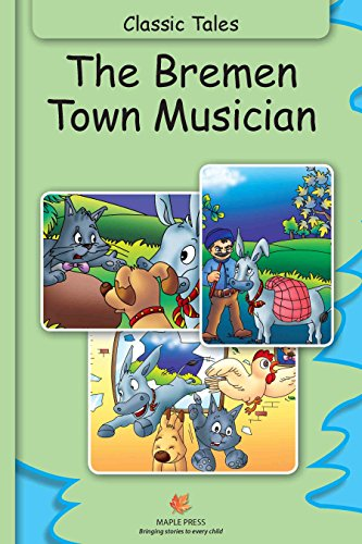 Bremen Bremen Collection (The Bremen Town Musician (Fully Illustrated): Classic Tales (Illustrated Classic Tales))