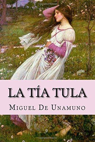 La tia Tula (Spanish Edition) [Miguel De Unamuno] (Tapa Blanda)