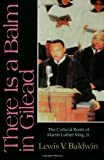 There Is a Balm in Gilead, Lewis V. Baldwin, 0800624572