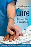 Transforming Care, Mary Molewyk Doornbos and Ruth E. Groenhout, 0802828744