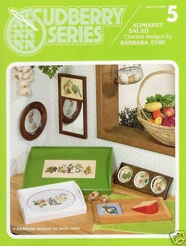 Alphabet Salad - Cross Stitch Charted Designs by Barbara Eyre (Sudberry Series Number 5)