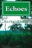 Echoes, Rachel Zhang, 1460941454