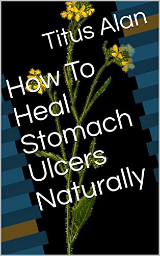 Heal Stomach Ulcers (How To Heal Stomach Ulcers Naturally)
