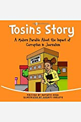 Tosin's Story: A modern parable about the impact of corruption in journalism. Paperback