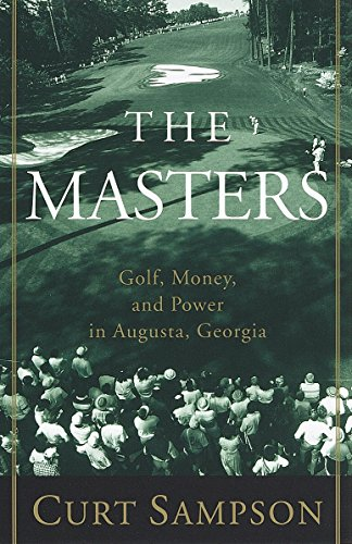 The Masters: Golf, Money, and Power in Augusta, Georgia (Sierra Master Tournament)