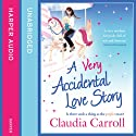 A Very Accidental Love Story Audiobook by Claudia Carroll Narrated by Claudia Carroll