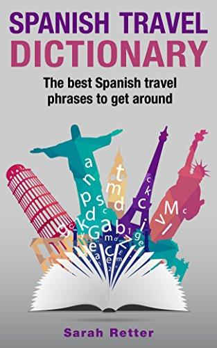 SPANISH TRAVEL DICTIONARY:: The best Spanish travel phrases to get around
