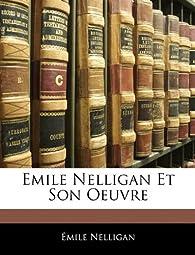 Émile Nelligan et son oeuvre par Émile Nelligan
