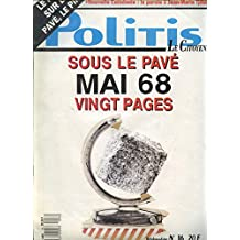 Politis-Le Citoyen n° 16 - 05/05/1988 - Sous le pavé Mai 68 vingt pages/Le Pen : sur le pavé, le pire/Pologne : la parole à Jacek Kuron/Nouvelle-Calédonie : la parole à Jean-Marie Tjibaou
