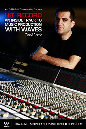 e Track to Music Production with Waves – An OpenMix™ Interactive Course: Tracking, Mixing and Mastering Techniques ()