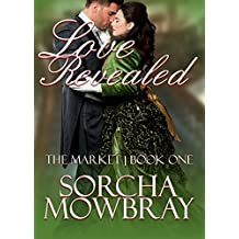 Love Revealed (The Market Book 1)