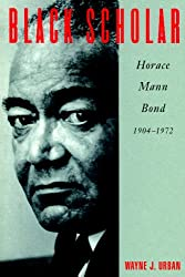 Black Scholar: Horace Mann Bond, 1904-1972