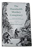 img - for The Hundredth Monkey Conspiracy: A Global Touch Network Works to Heal the Planet and Its People - A Novel book / textbook / text book