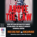 Above the Law Audiobook by Duncan McNab, Ross Coulthart Narrated by Michael Carman